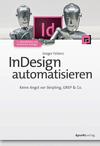 InDesign automatisieren: Keine Angst vor Skripting, GREP & Co.
