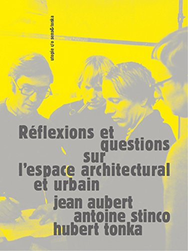 Réflexions et questions sur l'espace urbain et architecturale