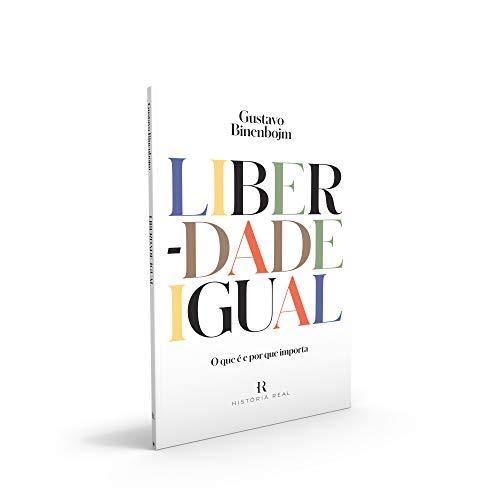 Liberdade Igual: O que é e por que importa