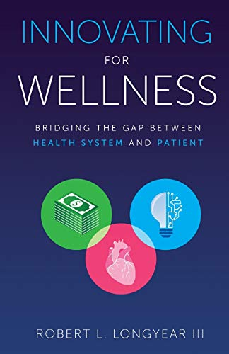 Innovating for Wellness: Bridging the Gap between Health System and Patient