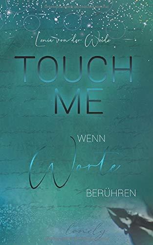 Touch me: Wenn Worte berühren (Liebesroman Neuerscheinung)