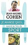 Je mange quoi... quand je fais du sport - Le guide pratique complet pour être en bonne santé