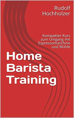 Home Barista Training: Kompakter Kurs zum Umgang mit Espressomaschine und Mühle