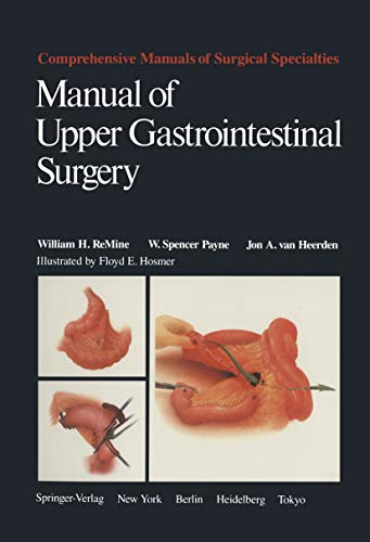 Manual of Upper Gastrointestinal Surgery (Comprehensive Manuals of Surgical Specialties) (English Edition)