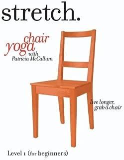 STRETCH - Chair Yoga with Patricia McCallum: LEVEL 1