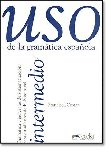 Uso de la gramática española. Nivel intermedio. Per le Scuole superiori (Vol. 2)