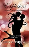 Explosion: A brother's best friend romance (Golden Valley Girls Book 2) (English Edition)