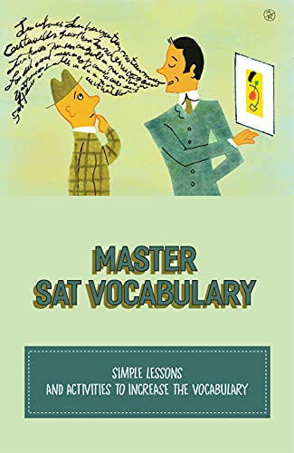 Master Sat Vocabulary: Simple Lessons And Activities To Increase The...