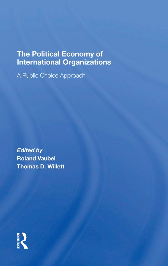 Download The Political Economy Of International Organizations: A Public Choice Approach (English Edition) 