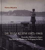 Miyata, N: Dr. Hans Kuehne (1875-1963)