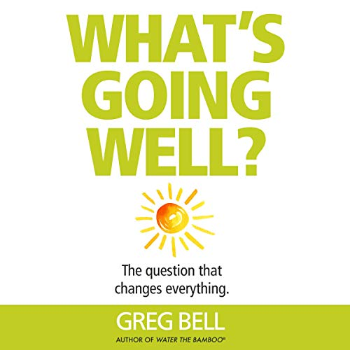 What's Going Well?: The Question That Changes Everything Titelbild
