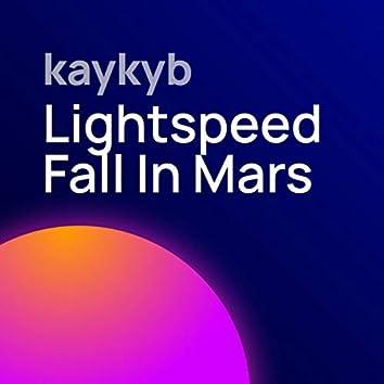 Lightspeed Fall in Mars