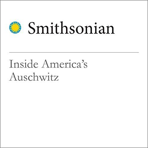 Inside America's Auschwitz audiobook cover art