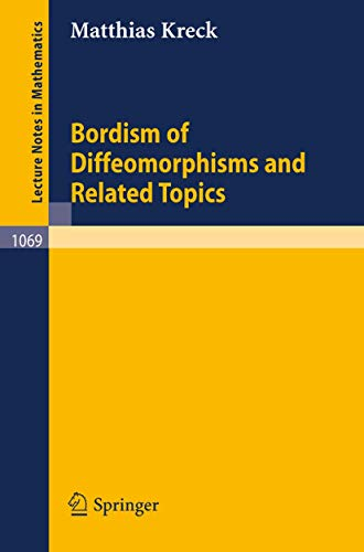 Bordism of Diffeomorphisms and Related Topics (Lecture Notes in Mathematics (1069), Band 1069)