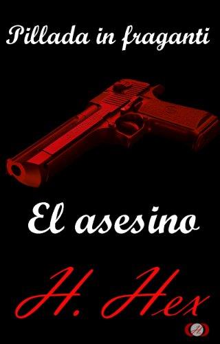 Pillada in fraganti: El asesino de H. Hex