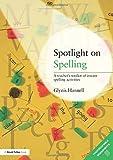 Spotlight on Spelling: A Teacher's Toolkit of Instant Spelling Activities (David Fulton Book--Cover)