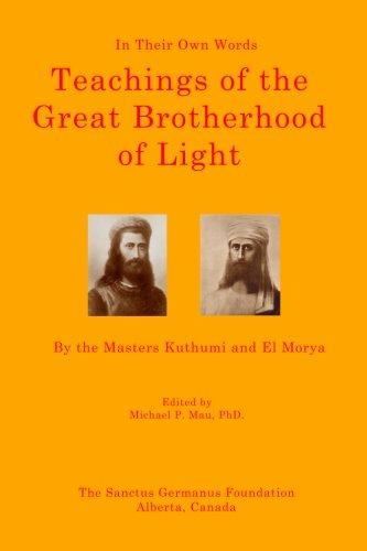 Teachings of the Great Brotherhood of Light--In Their Own Words: In Their Own Words