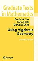 Using Algebraic Geometry (Graduate Texts in Mathematics, 185)