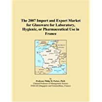 The 2007 Import and Export Market for Glassware for Laboratory, Hygienic, or Pharmaceutical Use in France