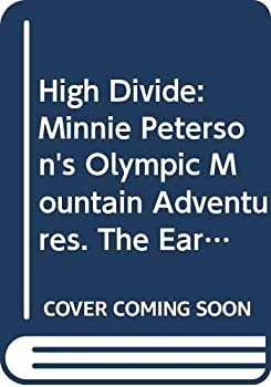Unknown Binding High Divide: Minnie Peterson's Olympic Mountain Adventures. The Early Years 1915-1962 Book
