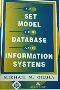 Book: The Set Model for Database and Information Systems by Mikhail M. Gilula