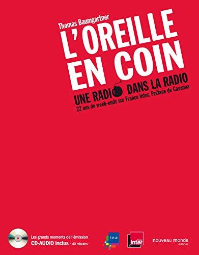 L'Oreille en coin, une radio dans la radio: 22 ans de week-ends sur France Inter