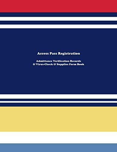 Access Pass Registration - Admittance Verification Records - Virus-Check & Supplies Form...