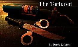 The Tortured by [Derek Jackson]