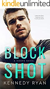 Block Shot: An Enemies-to-Lovers Second Chance Romance (HOOPS Book 2)