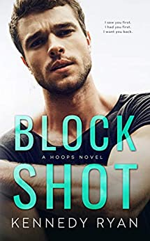 Block Shot (HOOPS Book 2) by [Kennedy Ryan]