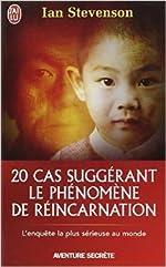 20 cas suggérant le phénomène de réincarnation de Ian Stevenson ,Ariane de Lestrange (Traduction) ( 7 mars 2007 ) d'Ariane de Lestrange (Traduction) Ian Stevenson