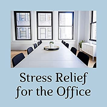 Stress Relief for the Office