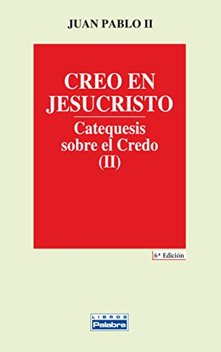 Creo en Jesucristo. (II) (Libros Palabra)