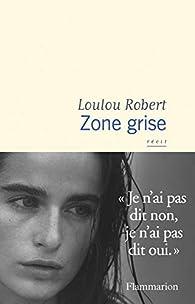 Zone grise par Loulou Robert