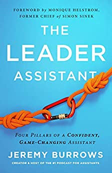 The Leader Assistant: Four Pillars of a Confident, Game-Changing Assistant by [Jeremy Burrows]