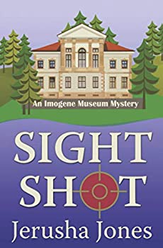 Sight Shot - Book #3 of the Imogene Museum Mystery