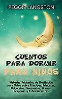 Cuentos para dormir para niños: Historias relajantes de meditación para niños sobre príncipes, princesas, unicornios, dinosaurios, sirenas, dragones y extraterrestres