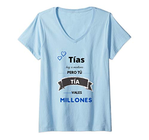 Mujer TÍAS Hay a Montones Pero Tú TÍA Vales Millones regalo cumple Camiseta Cuello V