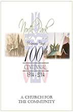 North Park Presbyterian Church: A Church for the Community 1914-2014
