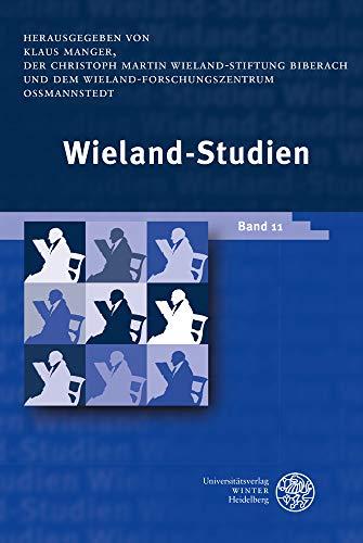 Wieland-Studien 11: Aufsätze • Texte und Dokumente
