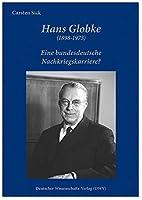 Hans Globke (1898-1973). Eine bundesdeutsche Nachkriegskarriere?