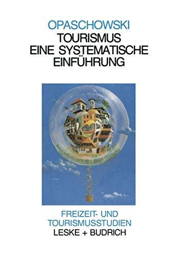 Tourismus: Systematische Einführung ― Analysen und Prognosen (Freizeit- und Tourismusstudien (3), Band 3)
