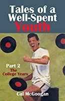 Tales of a Well-Spent Youth Part 2: The College Years