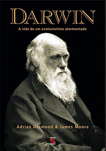 Darwin: A vida de um evolucionista atormentado