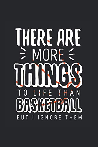 There are More Things To Life Than Basketball But I Ignore Them: Notizbuch A5 120 Seiten liniert