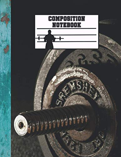 Composition Notebook: Weight lifting Notebook | College Ruled | Sports Theme | Large Size Format | Great for School, University, or as a Gift