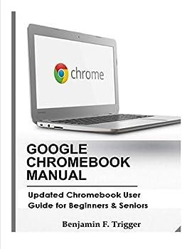 GOOGLE CHROMEBOOK MANUAL  Updated Chromebook User Guide for Beginners & Seniors