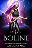 B is for Boline: The A B C's of Witchery (Moonbeam Chronicles Book 2) (English Edition)