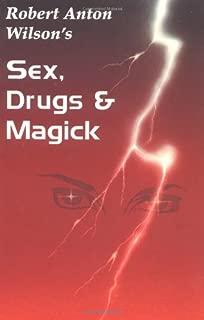 Sex, Drugs & Magick: A Journey Beyond Limits