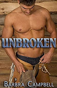 UNBROKEN (8 Seconds to My Heart Book 1) by [Barbra Campbell]